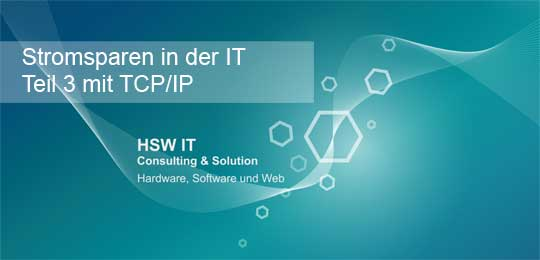Stromsparen in der IT Teil 3 - mit TCP/IP